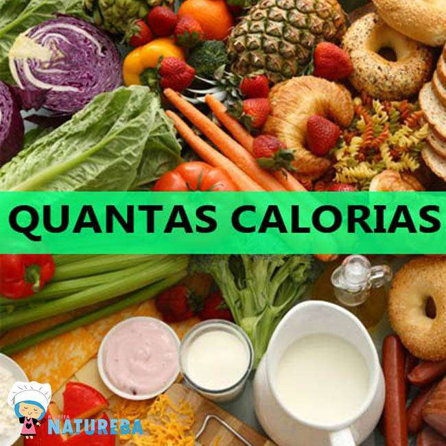 Veja Quantas Calorias Tem os Alimentos Que Você Consome