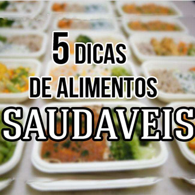 5 Dicas de Alimentos Saudáveis