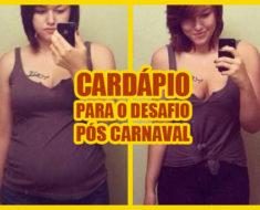 CARDÁPIO PARA O DESAFIO PÓS CARNAVAL