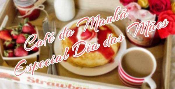00-2 Café da Manhã Para o Dia das Mães