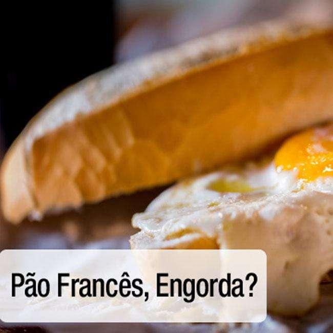 Pao-Frances-Engorda Pão Francês Engorda?