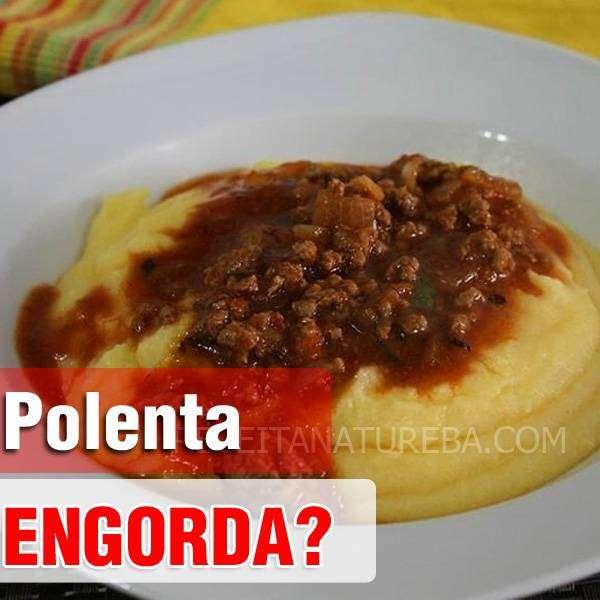 Polenta Engorda?